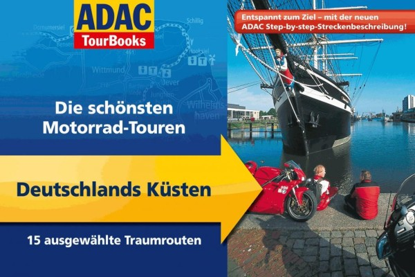 ADAC Motorrad TourBooks: Von den Alpen bis zur Nord- und Ostsee