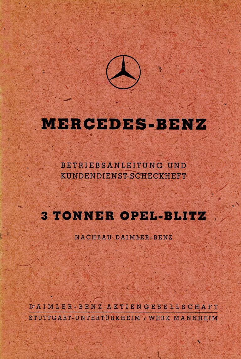 """Als """"3 Tonner Opel-Blitz"""" und """"Nachbau Daimler-Benz"""" weist die Betriebsanleitung den L 701 noch 1948 aus."""