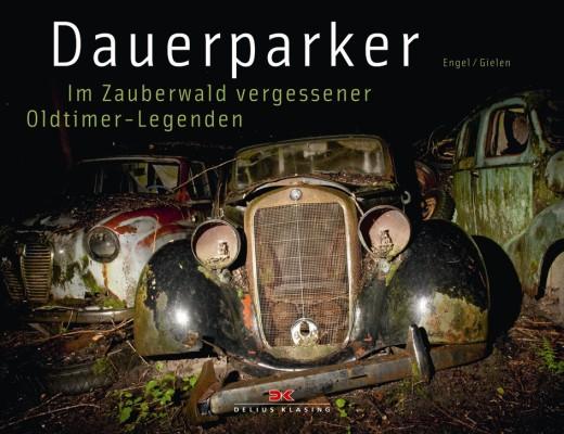 auto.de-Buchtipp: Dauerparker - Im Zauberwald vergessener Oldtimer-Legenden