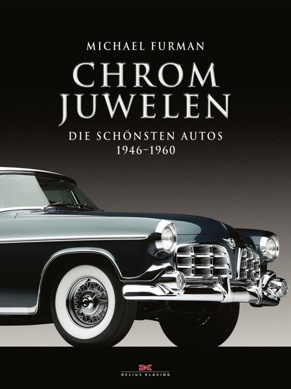 auto.de-Buchtipp: Chrom-Juwelen - Die schönsten Autos 1946 – 1960