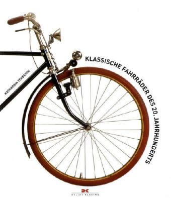 """""""Klassische Fahrräder des 20. Jahrhunderts"""""""