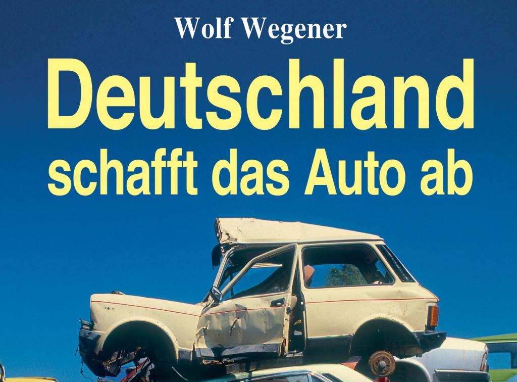 auto.de-Buchbesprechung: Deutschland schafft das Auto ab