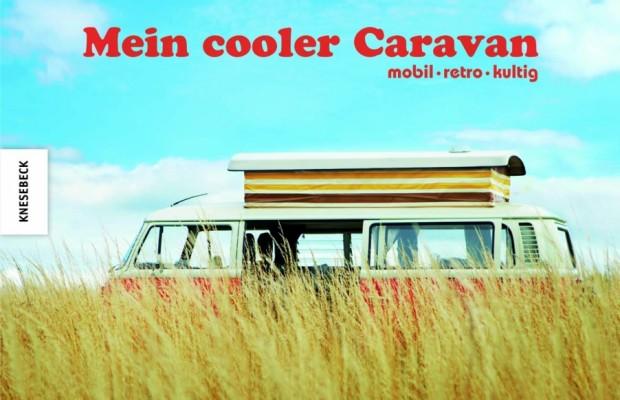 auto.de-Buchbesprechung: Mein cooler Caravan – mobil, retro, kult
