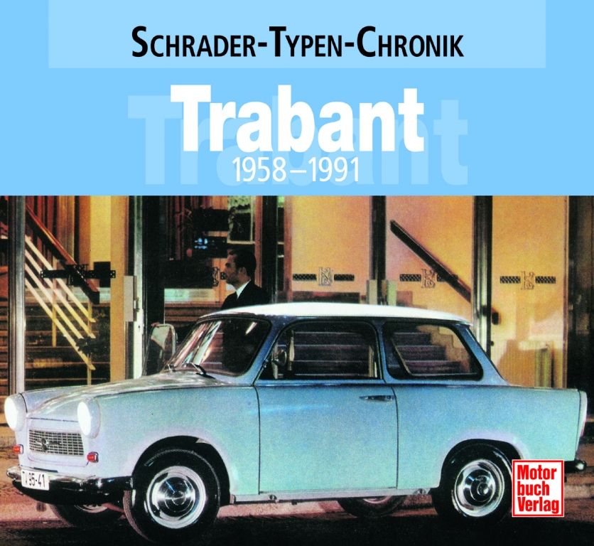 auto.de-Buchtipp: Schrader-Typen-Chronik – Trabant 1957-1991