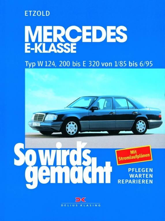 auto.de-Buchtipp: Mercedes E-Klasse – Pflegen, Warten, Reparieren