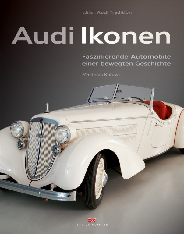 auto.de-Buchtipp: Audi Ikonen - Faszinierende Automobile einer bewegten Geschichte