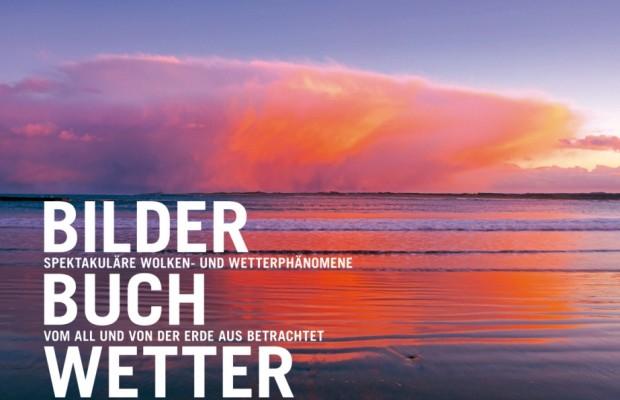 auto.de-Buchtipp: Bilderbuch Wetter – Spektakuläre Wolken- und Wetterphänomene