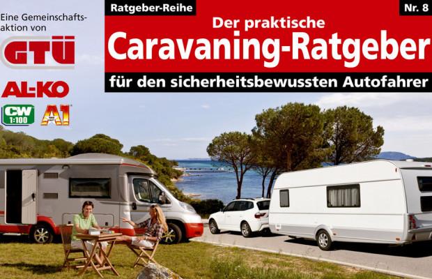 Ratgeber: Mit Caravan und Reisemobil sicher in den Urlaub