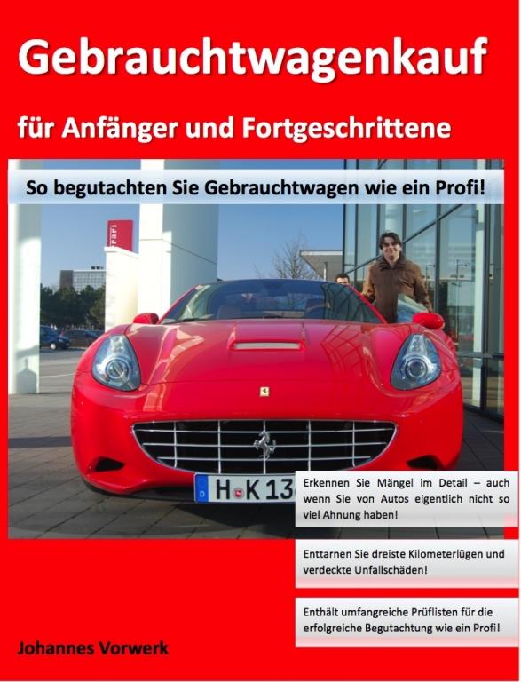 Johannes Vorwerk: ''Gebrauchtwagenkauf für Anfänger und Fortgeschrittene''