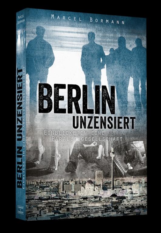 auto.de Buchtipp: Berlin unzensiert - Einblicke in eine Parallelgesellschaft