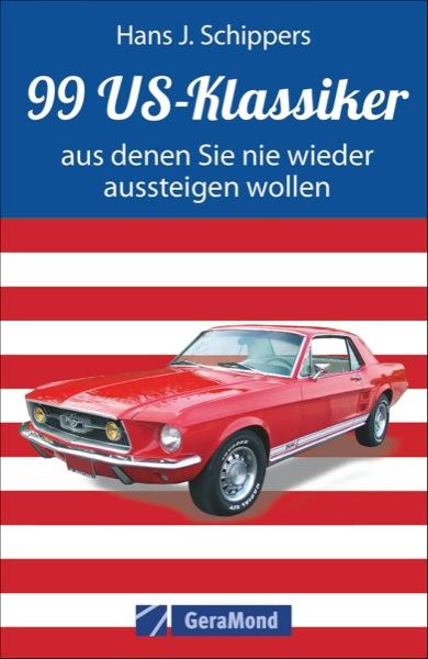 auto.de Buchtipp: 99 US-Klassiker aus denen Sie nie wieder aussteigen wollen