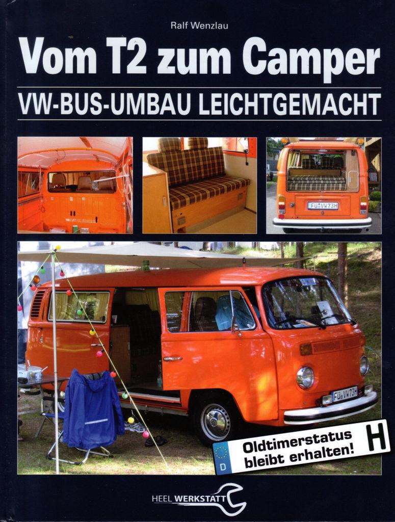 """""""Vom T2 zum Camper. VW Bus-Umbau leicht gemacht."""" von Ralf Wenzlau"""